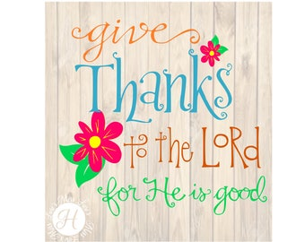 Give thanks to the Lord for he is good banner wood sign  Halloween SVG DFX Cut file  Cricut explore file