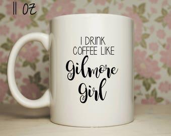 Drink Coffee Like A Gilmore Girl Coffee Mug - TV Shows Mug - Mugs With Sayings - Best Friend Gifts