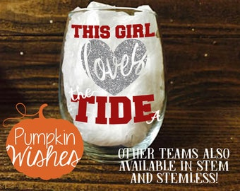 Alabama Wine Glass/This Girl Love the Tide/Football Wine Glass/Sports Wine Glass/Alabama/SEC Wine Glass/Roll Tide/Tide Glass
