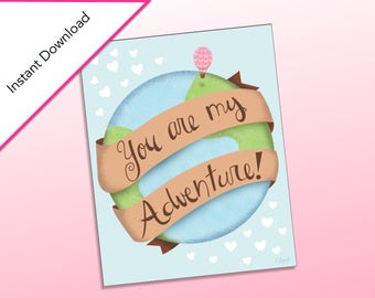 You are my Adventure World Printable Art, Happy Valentine's Day Art, Love, Valentine's Classroom Party, Gift for Wife, Valentine's Day Cards