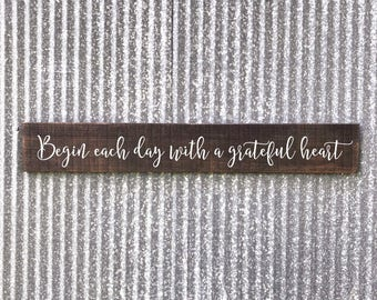 Begin Each Day With A Grateful Heart Sign, Grateful Wood Sign, Farmhouse Decor, Inspirational Sign, Grateful Heart Signs, Gratitude Quote