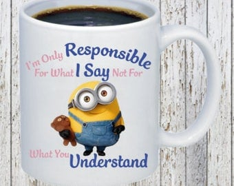 Minion-Only Respnsible for what I say Coffee Mug