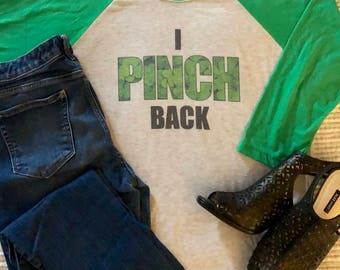 St. Patrick's Day - Pinch - St. Paddy's Day - Irish Shirt - Green Baseball Shirt - Shamrock Shirt - I Pinch Back - Lucky Shirt