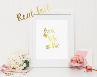 You + Me = We Foil Print with REAL FOIL | Wall Art | Printable Art | Poster | Art | Modern Print | Home Decor | Real Foil Print