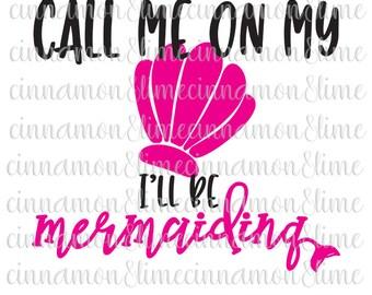 Mermaid Svg, Summer Svg, Call me on My Shell Svg, Mermaid Tail Svg, Mermaid Cut File, I'm a Mermaid Svg, Beach Svg, Summer Saying Svg