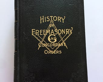 1923 Antique Collectible Hardback Book History Freemasonry And Concordant Orders