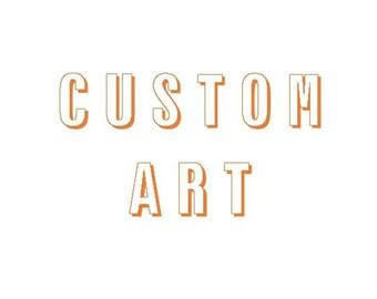 Custom Art!