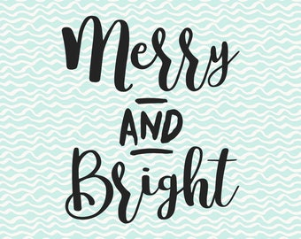 Merry and bright, SVG file, christmas svg, merry quote, cut or printable, files for circut, winter, files for silhouette, download