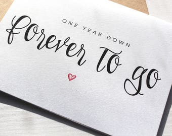 One Year Down, Forever To Go, Anniversary Card, Card for Him, Card for Husband, Card for Fiance, Card for Boyfriend, Card for Her