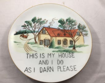 Vintage Midcentury Kitsch Hand Painted Norcrest This Is My House and I do As I Darn Please Decorative Plate
