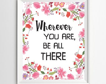 Wherever You Are Be All There Printable Motivational Wall Art Blush Inspirational Art Positive Quote Print Pink Floral