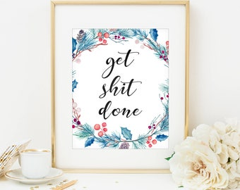 Get Shit Done Funny Quotes Motivational Print Work Motivation Gold Floral Gold Lettering Humor Print Funny Prints Gold Letter Decor