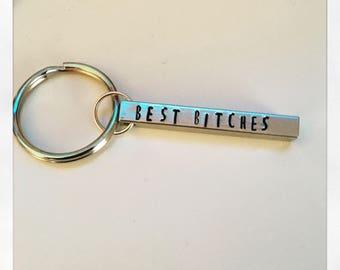 Best Bitches Best Friends Metal Hand Stamped Bar Keychain Aluminum