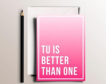 "Tu is Better Than One - Fun Funny Tu B'Av Greeting Card for ""Jewish Valentine's Day"""