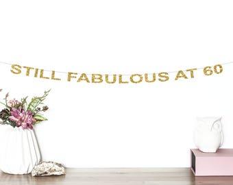 Still Fabulous At 60 Glitter Banner | 60th Birthday Banner | Sixty | Milestone Birthday | Sixtieth Birthday | 60th Birthday Decorations