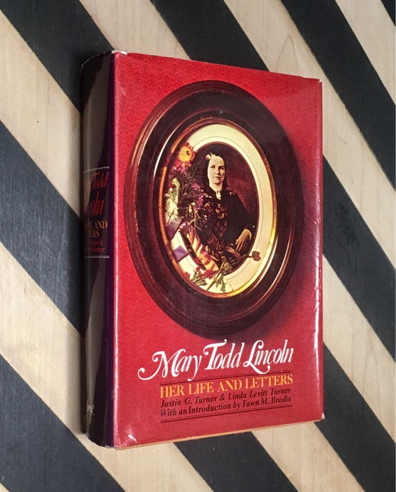 Mary Todd Lincoln: Her Life and Letters by Justin G. Turner and Linda Levitt Turner With an Introduction by Fawn M. Brodie (1972) hardcover