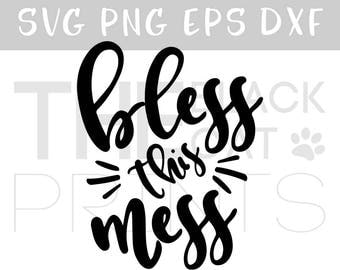 Bless this mess SVG cutting file Download svg file for cut Heat transfer vinyl design SVG sayings File for Cricut SVG Funny svg quotes