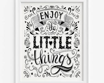 Enjoy The Little Things Print, Typography Print, Inspirational Quote, Motivational Print, Office Decor, Gift Idea, Mothers Day Gift