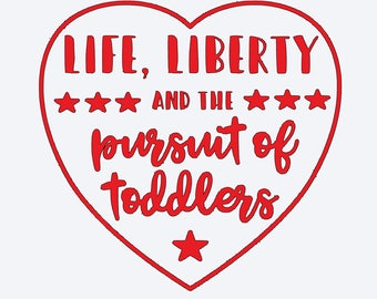 Life, Liberty & the Pursuit of Toddlers Decal