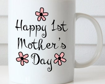 Happy 1st Mother's Day Coffee Mug, Happy Mother's Day Mug, First Mother's Day Mug, Mug for Mom, Pink or Blue Flowers