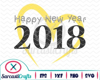 Happy New Years Heart 2018 - New Years Graphic - Digital download - svg - eps - png - dxf - Cricut - Cameo - Files for cutting machines