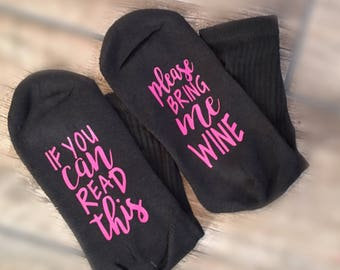 If You can read this, please bring me WINE socks - pink wine socks - glass of wine socks - ladies - wine socks - gift for mom