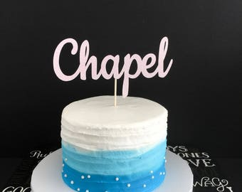Any Name Cake Topper, Personalized Name Cake Topper, Customized Name Cake Topper, Birthday Cake Topper, Name Cake Topper