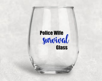 Police Wife Survival Glass, Police Wife Gift, Police Wife Glass, Police Officer Wife, Cop Wife, Gift for Her, Back The Blue, Police Gift