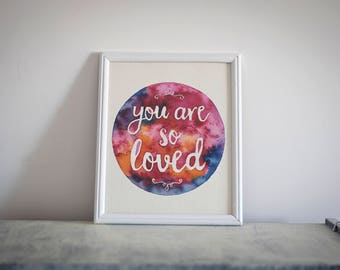 Quote Prints You Are So Loved Poster Baby Kids Room Watercolor Painting Wall Art Printable Home Nursery Decor Kids Signs Quote Prints
