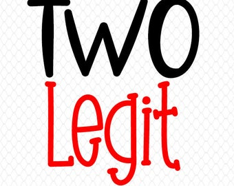 Two Legit Birthday Cutting File ~ 2nd Birthday ~ Birthday shirt ~ second Birthday ~ SVG,DXF,EPS ~ Cricut ~ Silhouette