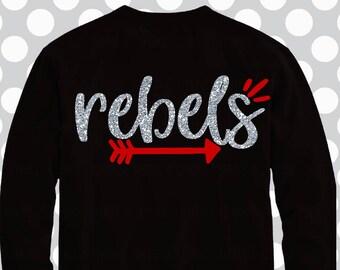 Rebels svg, SVG, DxF, EpS, arrow svg, Rebels, shortsandlemons, Rebel, football svg, football sister, football mom svg, transfer, clip art