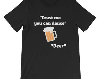Trus Me You Can Dance-Beer