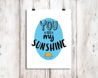 You Are My Sunshine! Wall Decor, Home Decor, Prints, Posters, Quotes, Typography