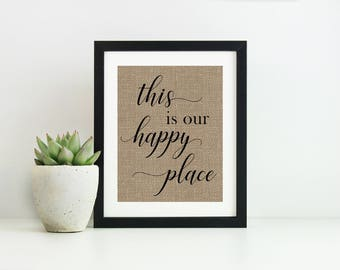 This Is Our Happy Place Sign- Hostess Gift- Rustic Home Decor- Christmas Gift for Wife- Anniversary Gift for Men-Happy Place Print-Love Sign