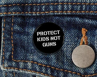 "Protect Kids Not Guns 1.25"" pinback button 2nd Amendment Gun Control"