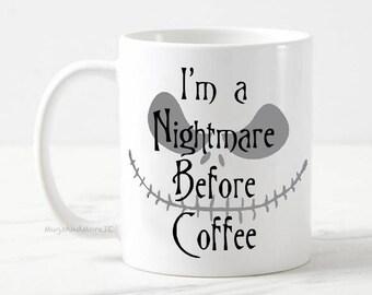 I'm a nightmare before coffee mug, Jack Skellington mug, Halloween mug, the nightmare before christmas, coffee mug, tim burton mug, fall mug