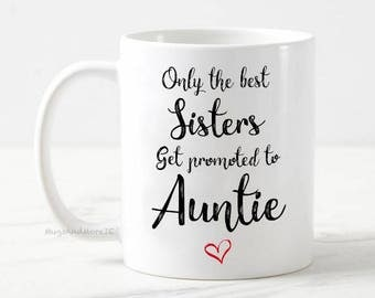 Only the best sisters get promoted to auntie mug, pregnancy announcement mug, baby reveal, sister mug, auntie coffee, personalized mug
