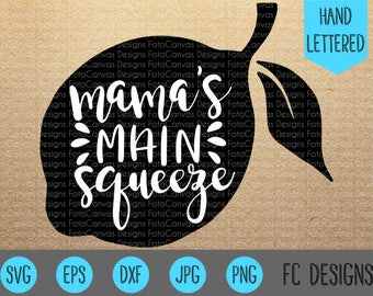 Mama's Main Squeeze SVG, Onesie, Silhouette Studio, Cricut, Cut File, Clip Art, Lemon, Mommy, Mama, Mom SVG, Mom Life, Hand Lettered, Drawn