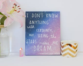 Seeing the stars makes me dream - Van Gogh Quote  - Canvas Quote  - Quote on Canvas - Quotes about stars - Galaxy decor - Artists quotes