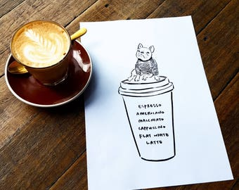 Coffee Love, French Bull Dog, Dog Art Print, Dog Art, Coffee Art, Illustration Art Print, Room decor, Wall Art, Poster