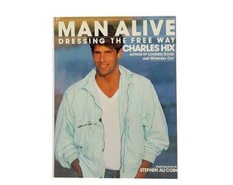 Man Alive: Dressing the Free Way