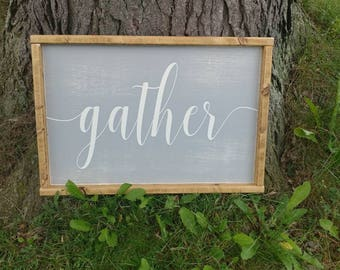 Gather Sign | Wood Gather sign | Large Gather sign | Framed Gather Sign | Farmhouse gather sign | READY TO SHIP | farmhouse style sign