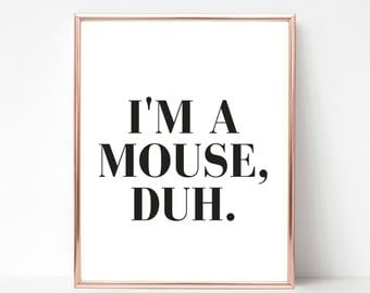 im a mouse duh mean girls print mean girls printable mean - Halloween Quote Mean Girls