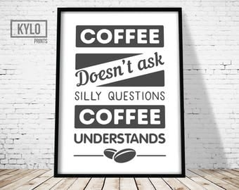 Coffee Understands Print, Printable Art, Kitchen Art, Home art, Typography Art, Coffee Print, Coffee Art, Kitchen Print, Funny Quote Art