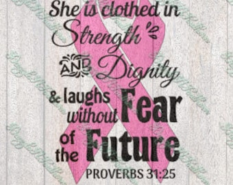 She is clothed in Strength Dignity Proverbs 31:25 Breast Cancer awareness ribbon month pink SVG EPS DXF png file Cricut Silhouette cut