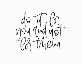 A5 calligraphy print | Do it for you and not for them