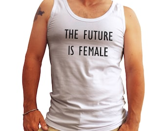 The Future Is Female  Feminist Tank Top Shirt for Men Cool Gift
