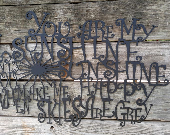 You are my sunshine, You are my sunshine sign, You are my sunshine Wall Art, Wall Words, Metal Wall Words, Metal Signs, Wall Art, Home Decor