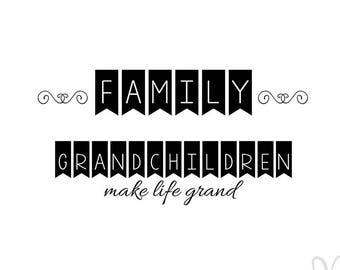 Family / Grandchildren Make Life Grand  - SVG / Studio3 File for Cameo and Cricut - Instant Download