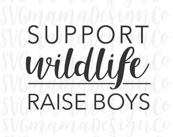 Support Wildlife Raise Boys SVG Mom of Boys Boy Mom Vector Image Printable Cut File for Cricut and Silhouette